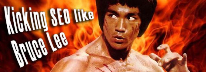 Kicking SEO like Bruce Lee