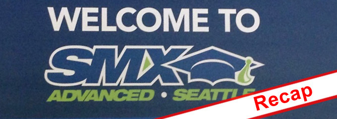 SMX Advanced Seattle AKM3 Recap