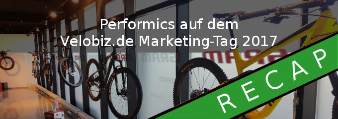 Performics auf dem Velobiz.de Marketing-Tag 2017_BB