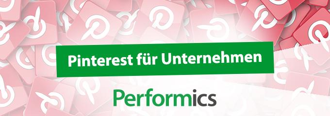 Pinterest fürs Unternehmen nutzen - Performics